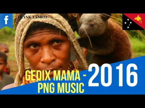 MAMA -  PNG Latest Music (Gedix)
