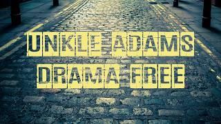 Unkle Adams - Drama Free (Lyrics Video)
