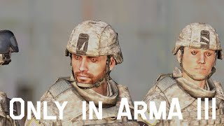 Only in ArmA III