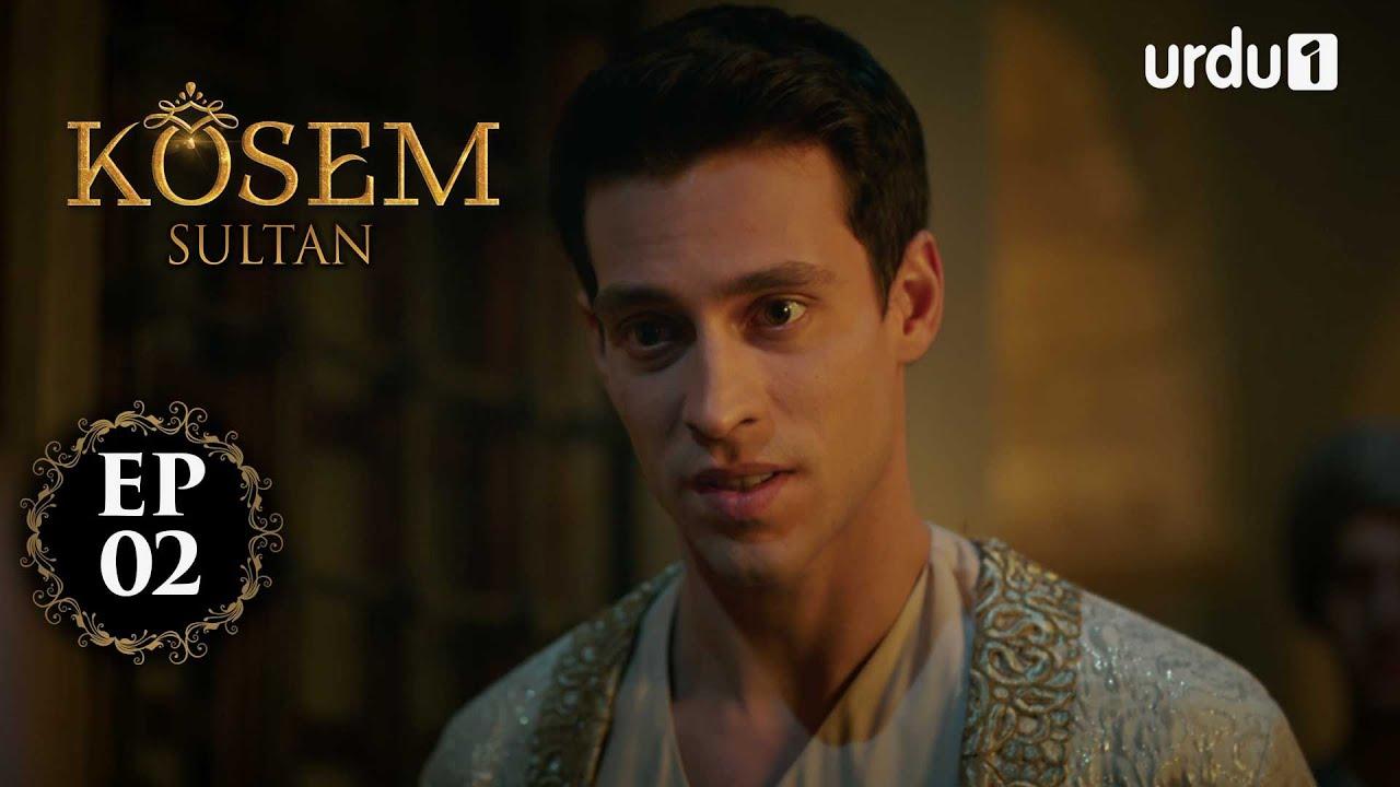 Kosem Sultan | Episode 02 | Turkish Drama | Urdu Dubbing | Urdu1 TV | 08 November 2020