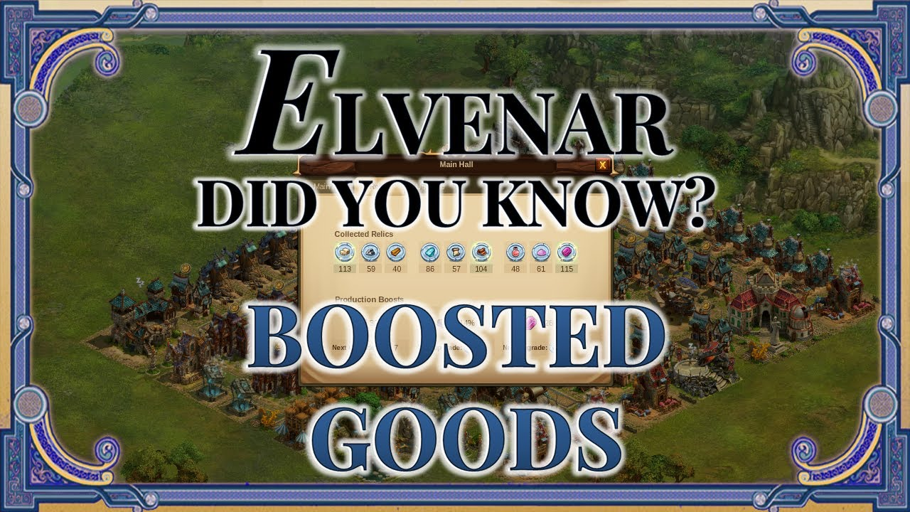 Elvenar - Did You Know? Boosted Goods