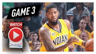 Paul George Full Game 3 Highlights vs Cavaliers 2017 Playoffs - 36 Pts, 15 Reb, 9 Ast