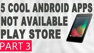 5 Best Android Apps not Available on Google Play [Part 3]