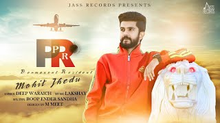 PR | (Full HD ) | Mohit Jhedu | New Punjabi Songs 2018 | Latest Punjabi Songs 2018