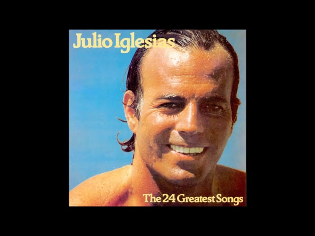 Julio Iglesias – The 24 Greatest Songs (1978)