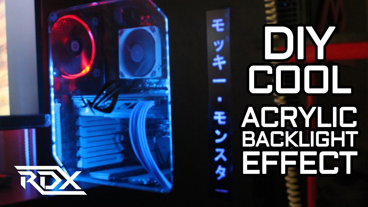 Diy Case Modding Cool Acrylic Backlight Effect For Side Panel