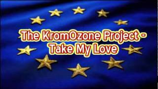 The KromOzone Project - Take My Love