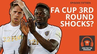 ARE LEEDS UNITED WALKING INTO AN FA CUP UPSET? | ONE FOR THE WEEKEND PODCAST