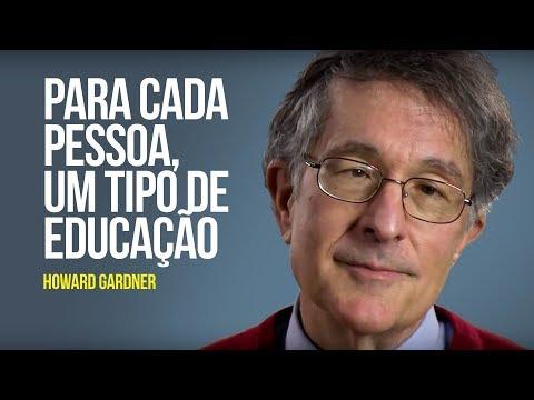Howard Gardner - Para cada pessoa, um tipo de educação
