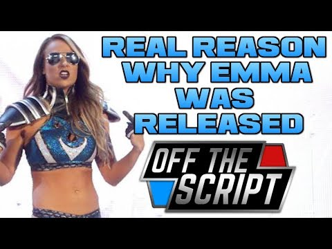 THE REAL REASON Why Emma Was RELEASED from WWE - Off The Scr