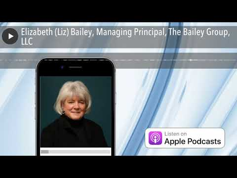 Elizabeth (Liz) Bailey, Managing Principal, The Bailey Group, LLC
