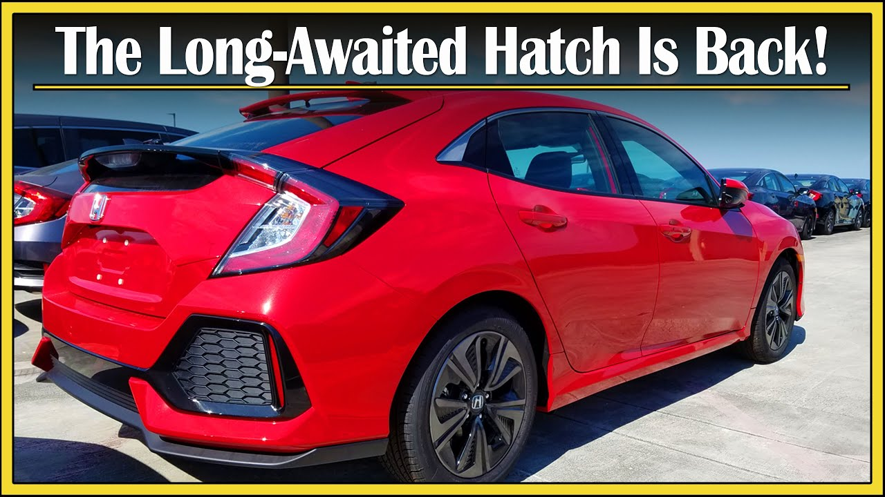 2017 2018 Honda Civic Hatchback Review S Aggressive Comeback Full In Depth Car