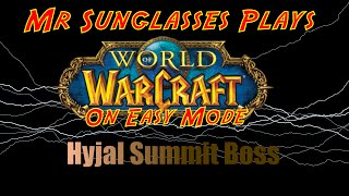 WoW Easy mode: Hyjal Summit Boss Archimonde