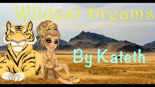 Wildest Dreams! MSP! By kateth