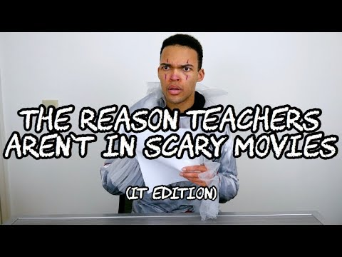 The Reason Teachers Aren't In Scary Movies (IT Edition)
