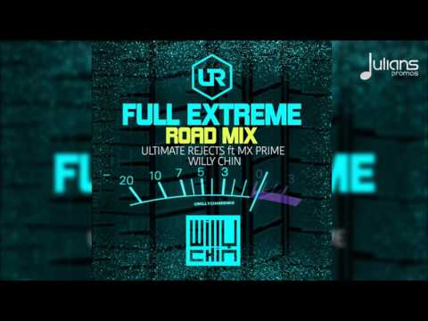 Ultimate Rejects - Full Extreme (Willy Chin Road Mix x UR Brass)