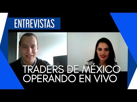 Traders de Querétaro México Operando en vivo