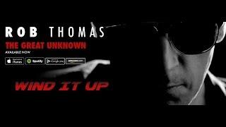 Rob Thomas - Wind It Up (Live)+(Original Audio)