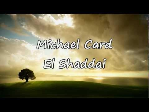 Michael Card  El Shaddai with lyrics
