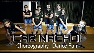 Dance fun | car nachdi gippy grewal feat bohemia | choreography | dfs