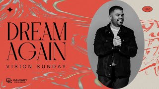 Dream Again | Vision Sunday Message
