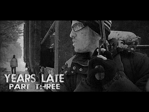 """Years Late"" Part 3 (Post-Apocalyptic)"