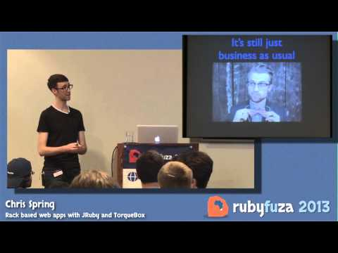 Rack based web apps with JRuby and TorqueBox - Chris Spring