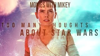 Too Many Thoughts About Star Wars - Movies with Mikey