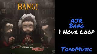 AJR - Bang! (1 Hour Loop)