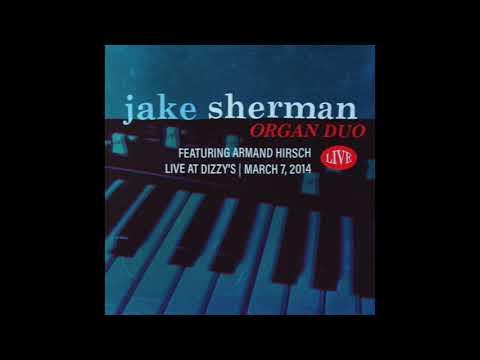 Jake Sherman Organ Duo - Live at Dizzy's [Full Album]