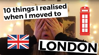 10 Things You Realise When You Move To London