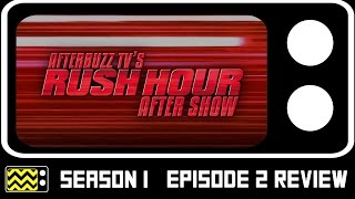 Rush Hour Season 1 Episode 2 Review & AfterShow | AfterBuzz TV