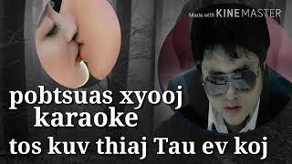 Pobtsuas xyooj: karaoke: tos kuv thiaj tau ev koj : 23/9/2017-2018