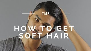 How To Have Slick, Soft Hair | 3 Tips