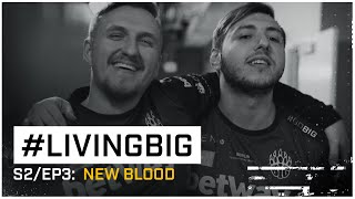 "#livingBIG S2 EP3: ""New Blood - XANTARES LAN debut"" 