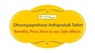 Dhootapapeshwar Asthiposhak Tablet,Benefits, Price, How to use, Side effects Swasthyashopee