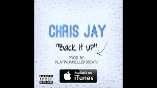 Chris Jay - Back It Up [AUDIO]