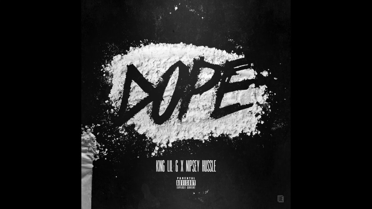 "King Lil G - ""DOPE"" Feat. Nipsey Hussle (2016)"