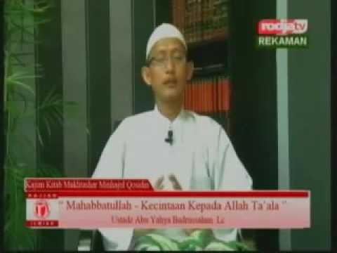 Mahabatullah, Kecintaan kepada Allah Ta ala ( Ustadz Abu Yahya Badrussalam Lc ) - kajian islam