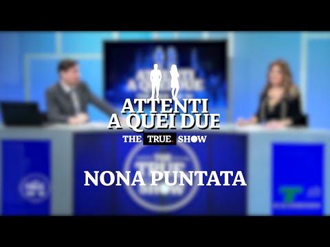 «Attenti a quei due» – The True Show – Nona puntata - 28 gennaio 2021
