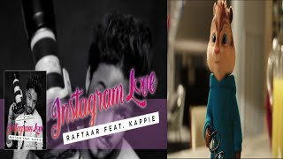 Raftaar - Instagram Love Ft Kappie | #FunWithU♥Chipmunk Version♥