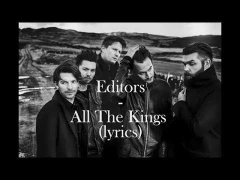Editors - All The Kings (LYRICS)
