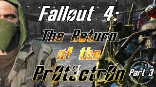 THE FINALE | Fallout 4: The Return of the Protectron - Part 3