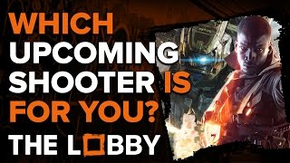 Which Upcoming Shooter is for You? - The Lobby