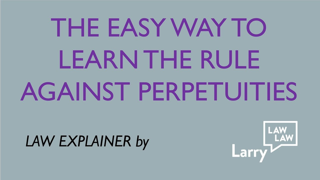 Law explainer easy way to learn the rule against perpetuities