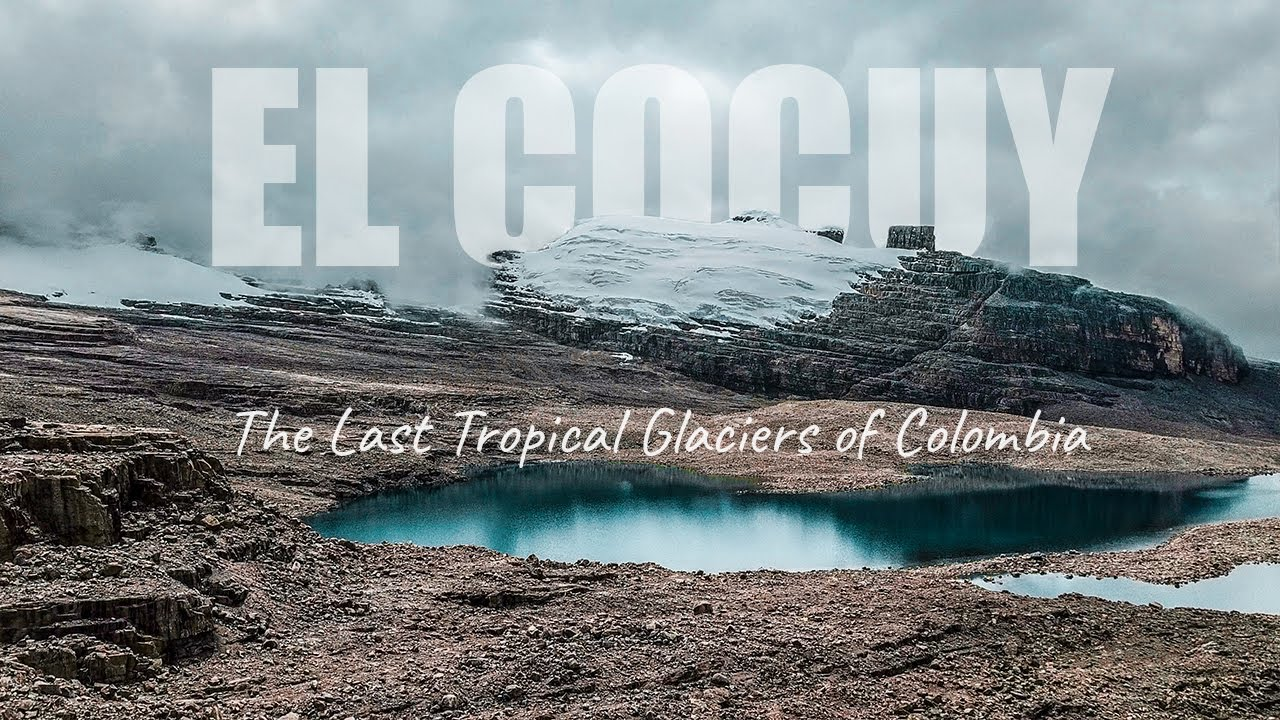 Episode 2: The Last Tropical Glaciers of Colombia