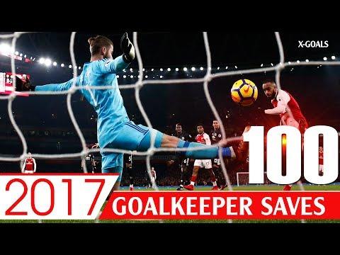 ⚽ BEST 100 GOALKEEPER SAVES 2017 ● DAVID DE GEA AND OTHER GOALKEEPERS • HD 1080p