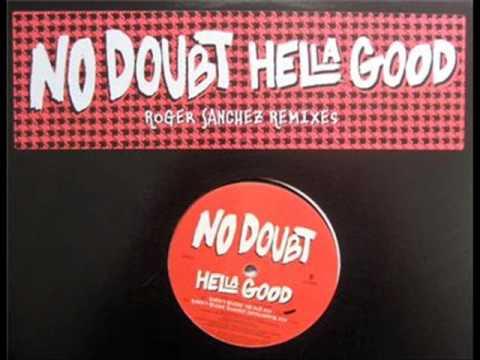 No Doubt  Hella Good Roger Sanchez Mix