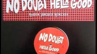 No Doubt - Hella Good (Roger Sanchez Mix)