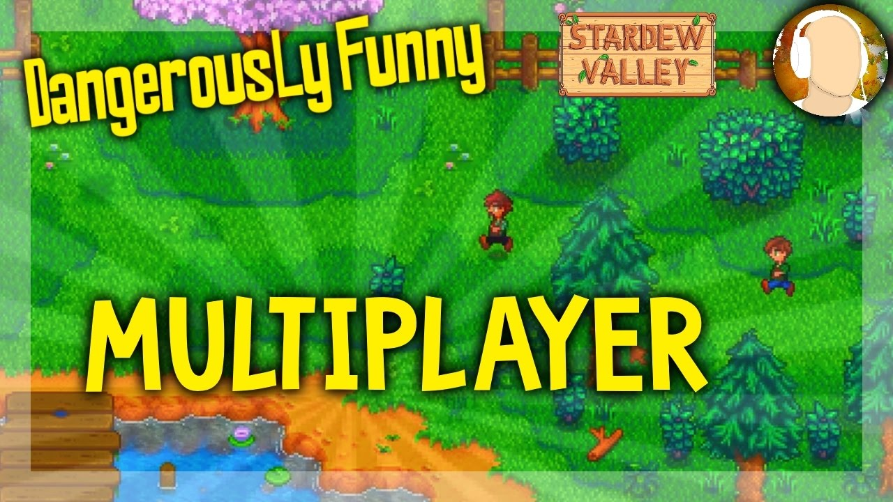 Stardew Valley - MULTIPLAYER CO OP with DangerouslyFunny | Part 2